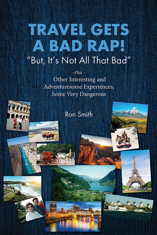 Travel Gets A Bad Rap